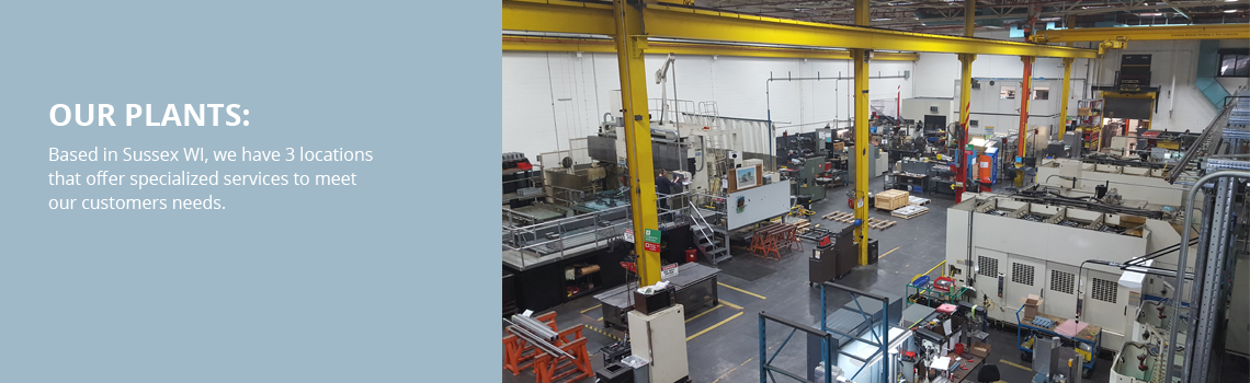 Our Plants  - Based in Sussex, WI, we have 3 locations that offer specialized services to meet our customer's needs.